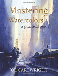 joe-cartwright-mastering-watercolors-a-practical-guide